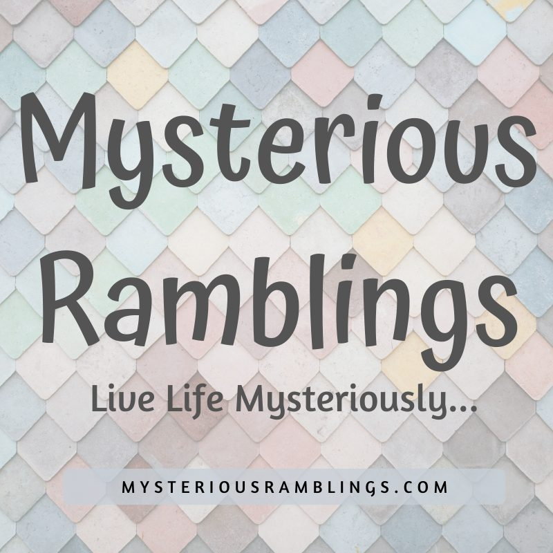 Mysterious Ramblings - Live Life Mysteriously - Blog Logo
