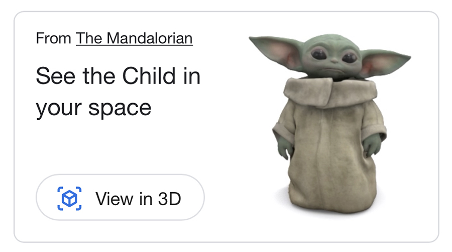Learn how to see The Child, Grogu, From the Mandalorian in 3D from your phone or tablet.